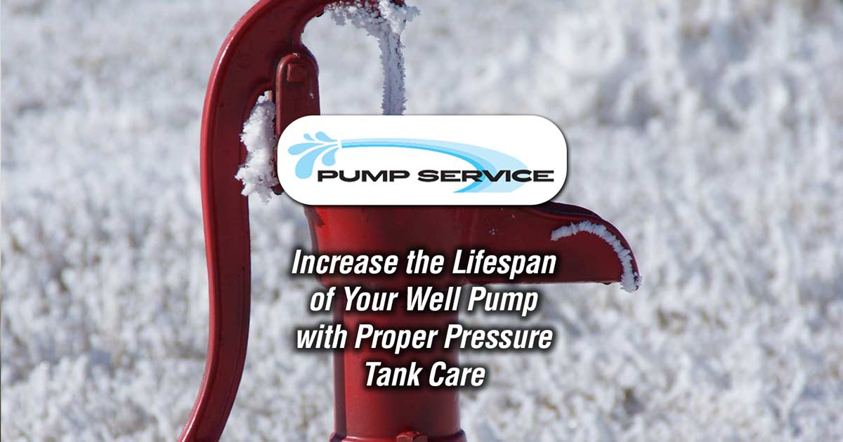 Increase the Lifespan of Your Well Pump with Proper Pressure Tank Care