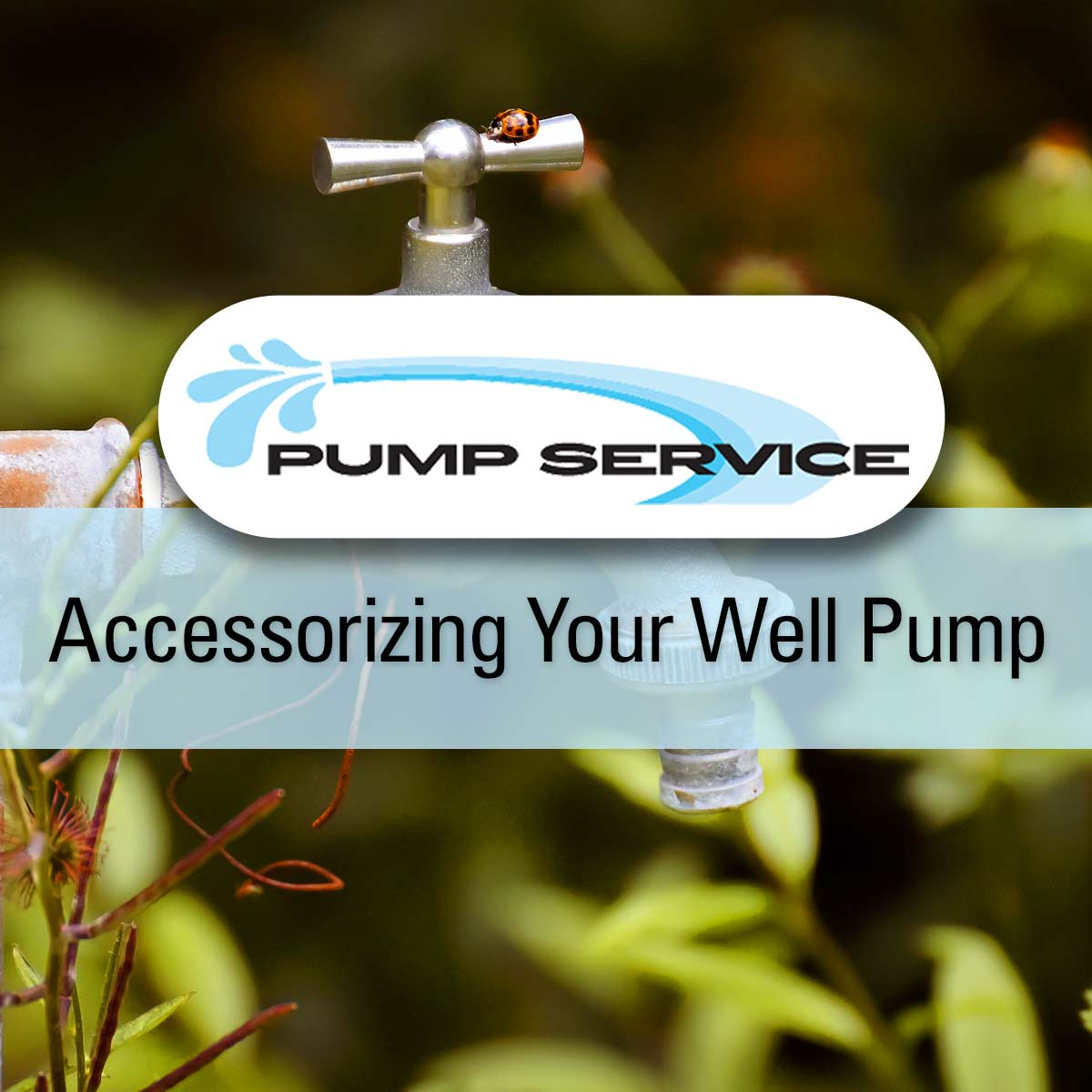 Accessorizing Your Well Pump
