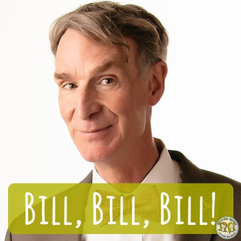Bill Nye… Our Favorite Science Guy