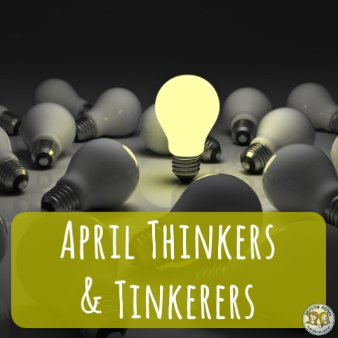 April Thinkers and Tinkerers