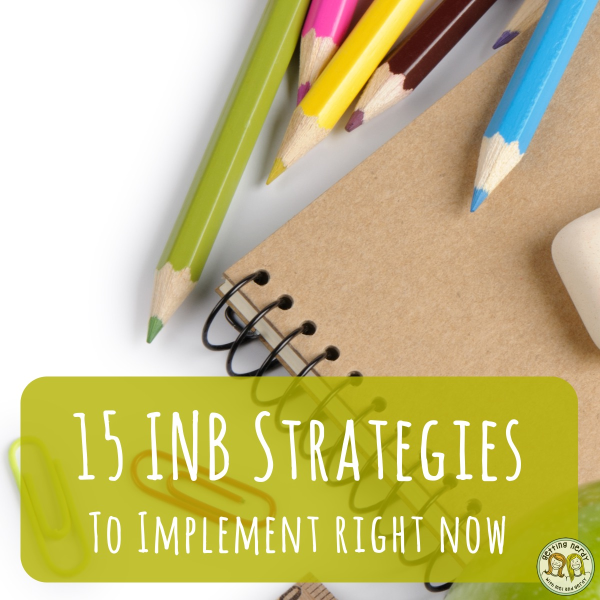 15 Strategies for Using Interactive Notebooks in your Classroom