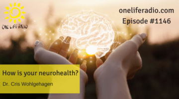 Neurohealth on One Life Radio