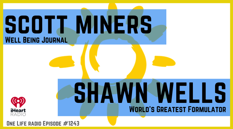 Scott Miners and Shawn Wells on One Life Radio