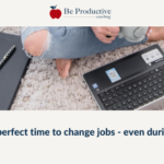 This is a perfect time to change jobs - Yes, even during COVID-19