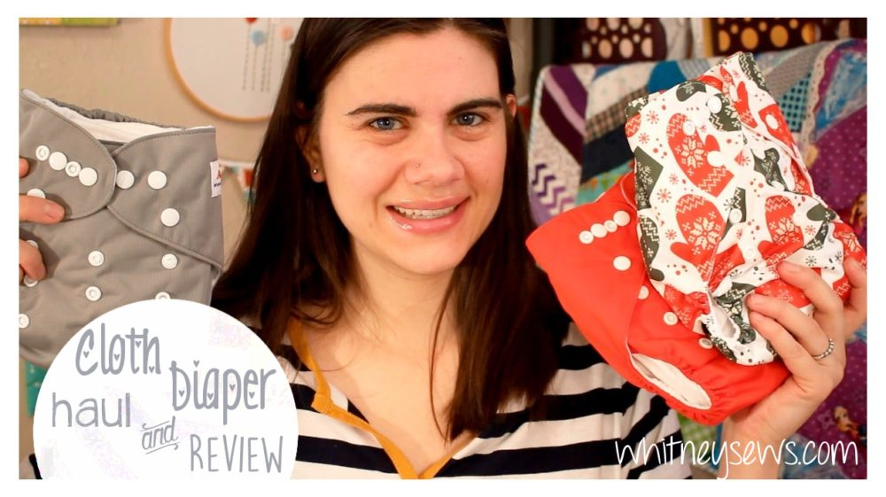 Cloth Diaper Haul and Review from Whitney Sews