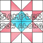 Sampler Sew Along - Block of the Month Quilt Series