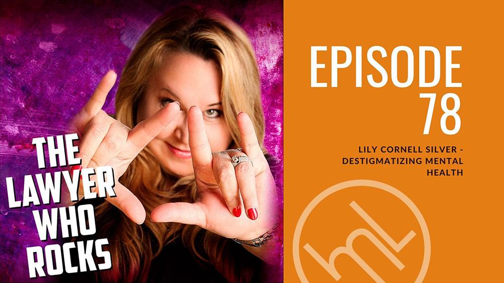 Episode 78: Lily Cornell Silver - Destigmatizing Mental Health