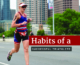 Female runner completes the final leg of the 2019 CapTex Tri on the South 1st Street Bridge. Text in design reads habits of a successful triathlete. Read the habits at https://captextri.com/habits-of-a-successful-triathlete/