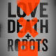 love death and robots review