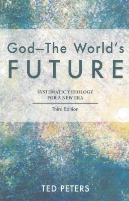 GOD the World's Future: Systematic Theology for a Postmodern Era