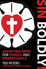 Sin Boldly!: Justifying Faith for Fragile and Broken Souls