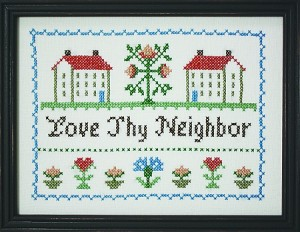 Love thy neighbor.