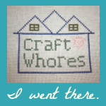 Craft Whores I Went There Badge