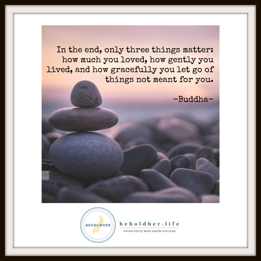 beholdher.life Buddha quote Blog No. 3 Curbside Pickup lesson on letting go