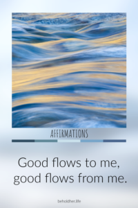 Good flows to me Good flows from me beholdher.life the daily affirmation deck