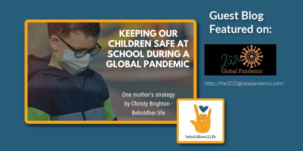beholdher.life guest blog no 2 blog no 8 keeping our children safe at school during a global pandemic - one mother's strategy cover photo