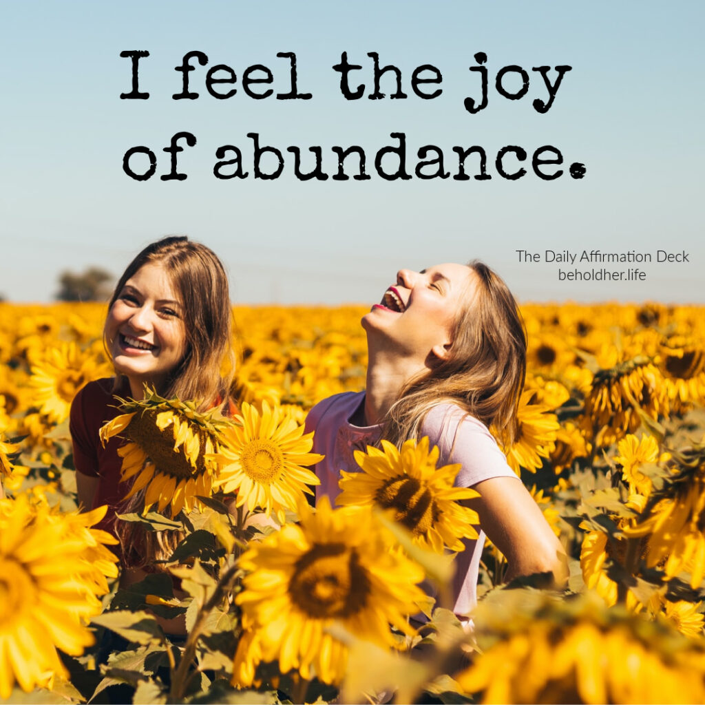 I feel the joy of abundance affirmation from The Daily Affirmation Deck as seen on pinterest