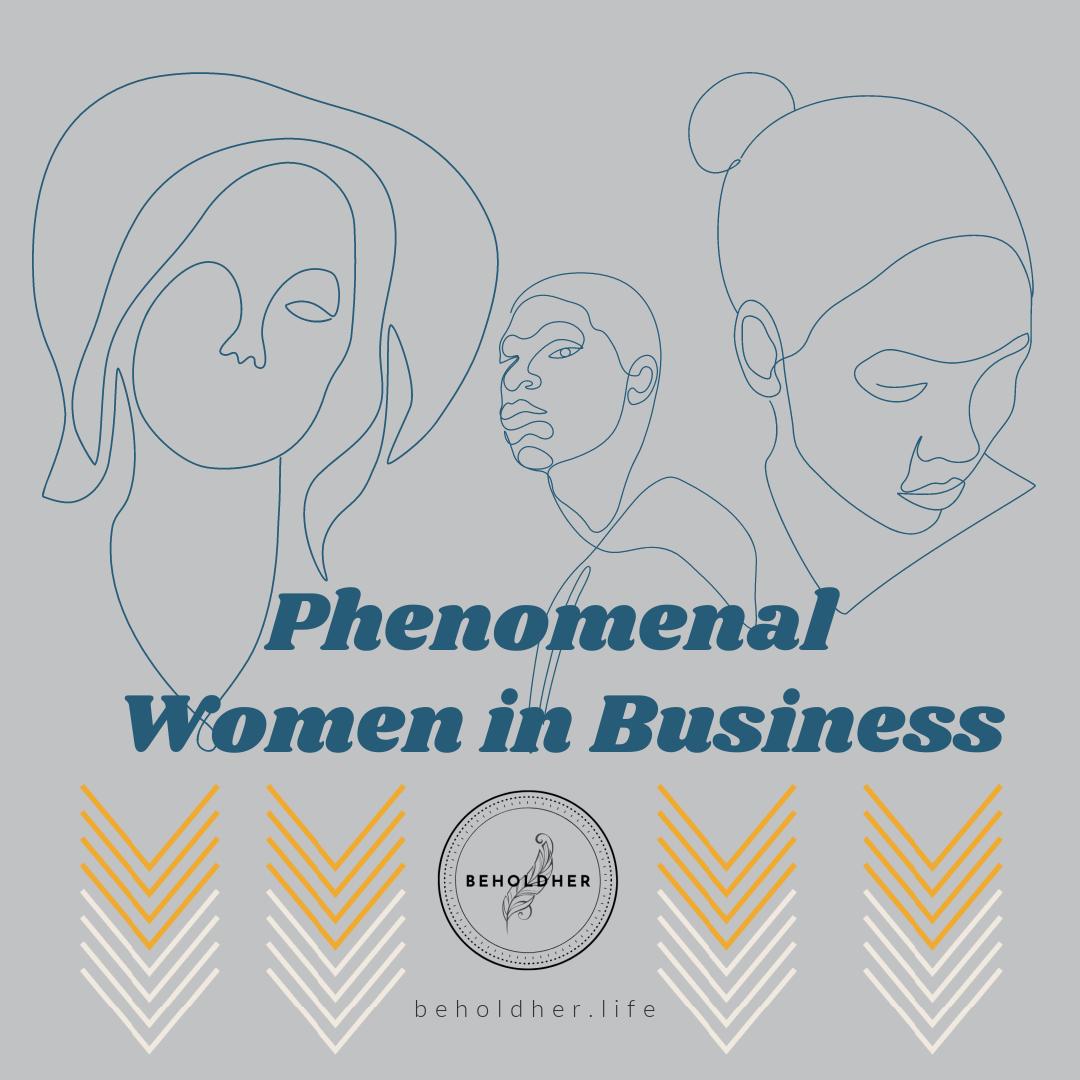 Phenomenal Women in Business