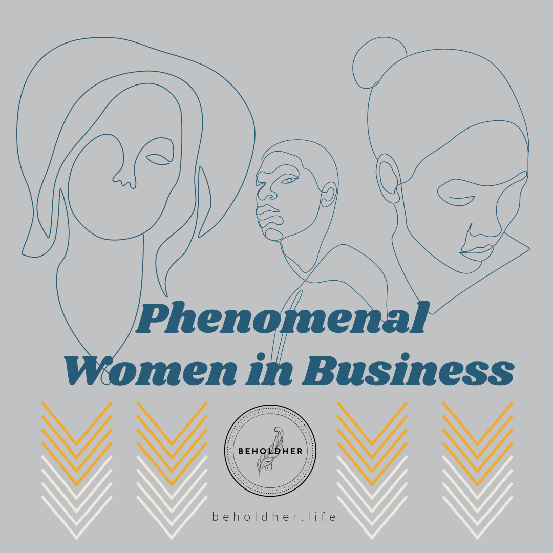 Phenomenal Women in Business