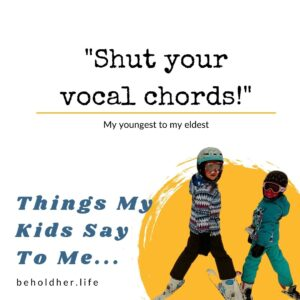 Things Kids Say - Shut Your Vocal Chords
