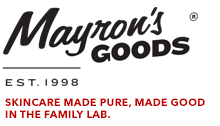 Mayron's Goods - skincare, made pure, made good in the family lab - Melanie Mayron