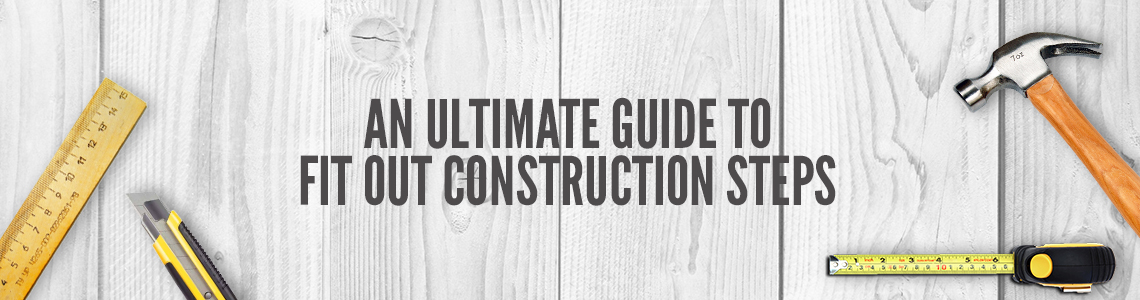 an-ultimate-guide-to-fit-out-construction-steps-3