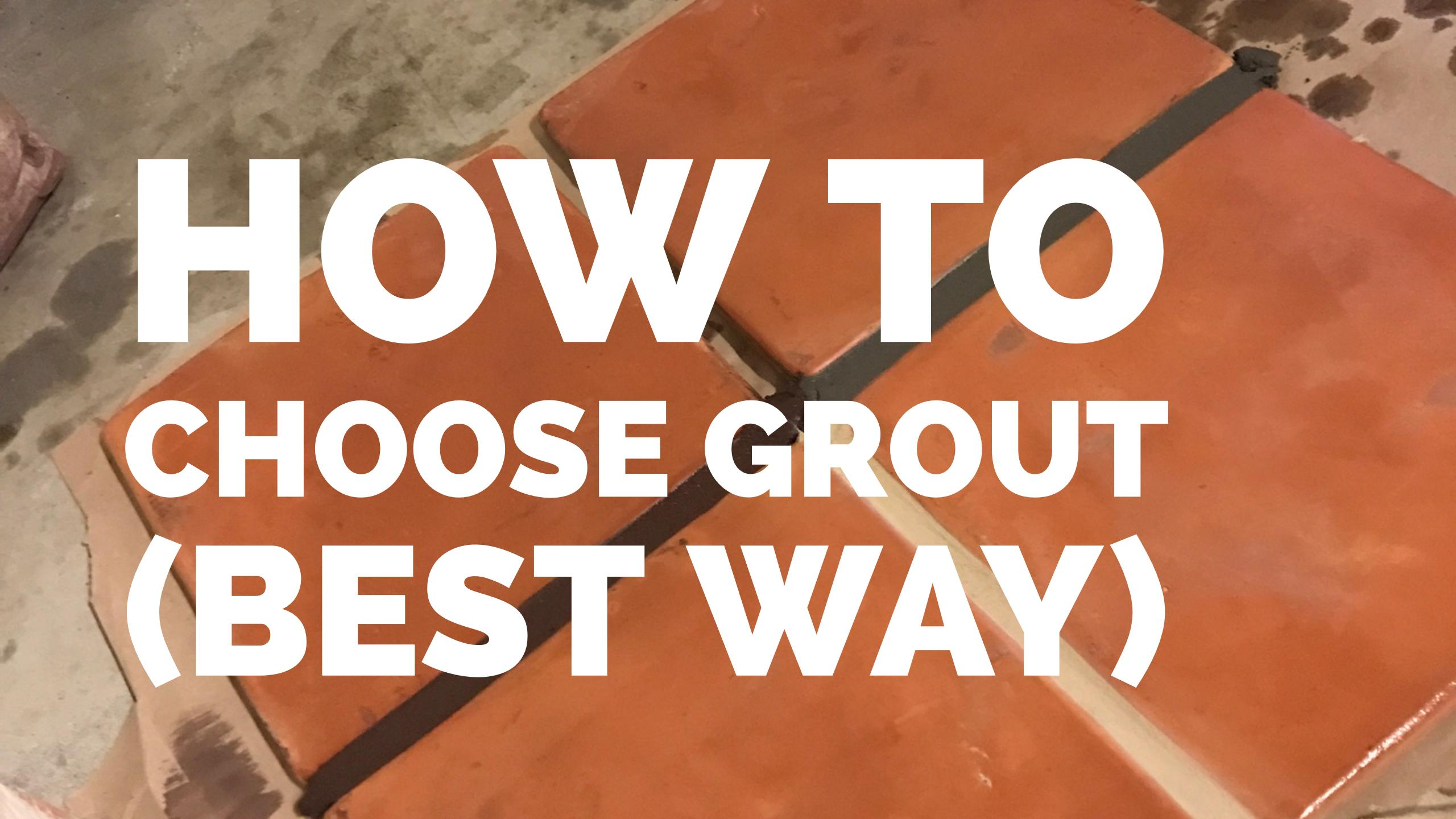 Choosing The Right Grout Color | Best Grout for Saltillo Tile