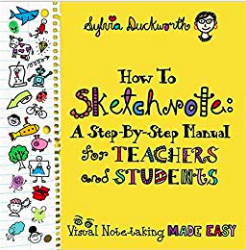 How to Sketchnote: A Step-by-Step by Sylvia Duckworth
