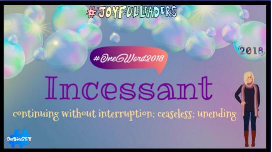 JoyfulLeaders One Word: Incessant