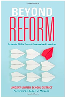 Beyond Reform Systemic Shifts Toward Personalized Learning by Lindsay Unified School District - linked to book on Amazon