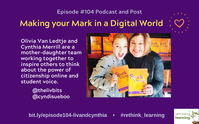 Episode #104: Making your Mark in a Digital World with Olivia Van Ledtje (Liv) and Cynthia Merrill
