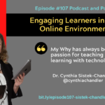 Episode #107: Engaging Learners in the Online Environment with Dr. Cynthia Sistek-Chandler