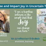 Reflection #13: Choose and Impart Joy in Uncertain Times with Jillian DuBois