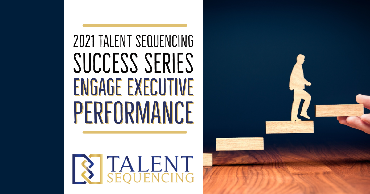 engage executive coaching to improve performance | talent sequencing