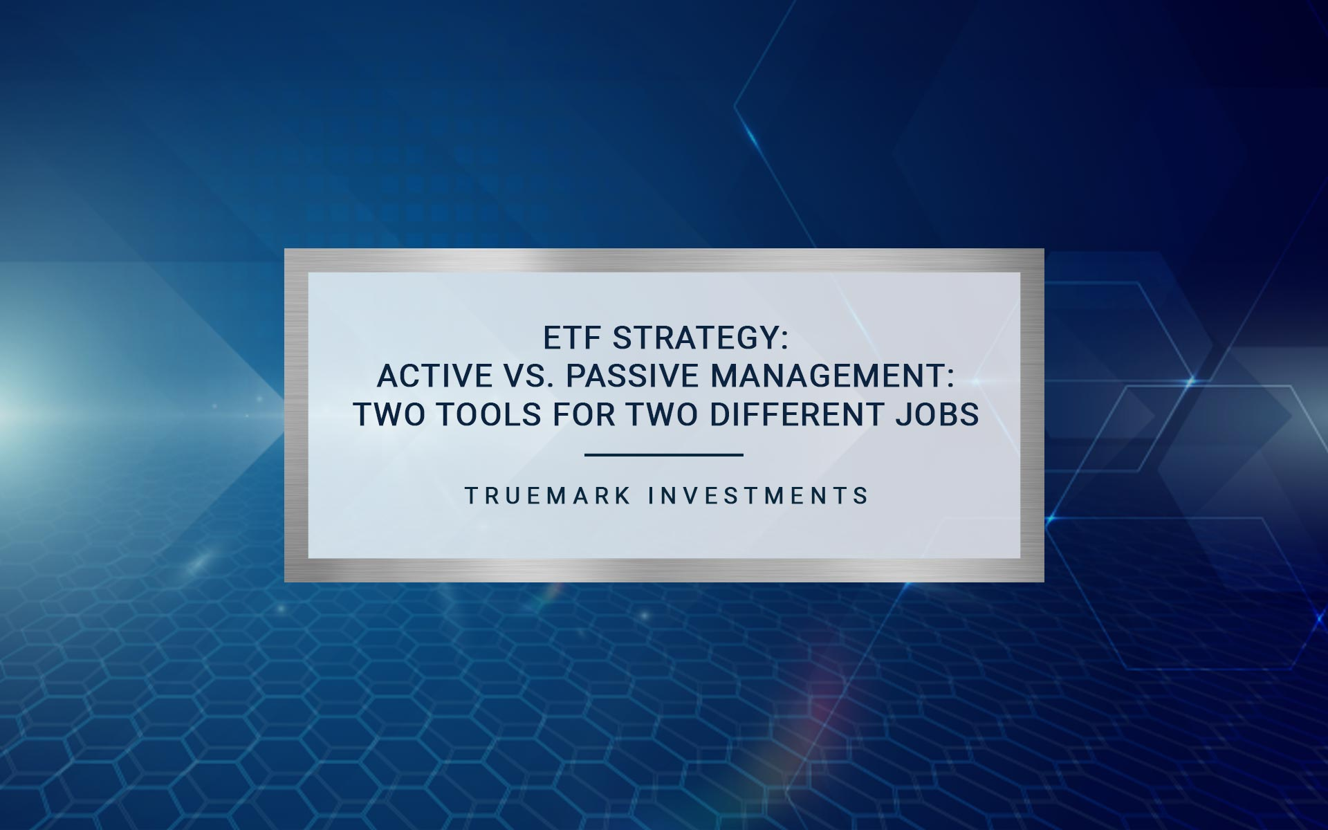 ETF Strategy: Active vs. Passive Management | TrueMark Investments
