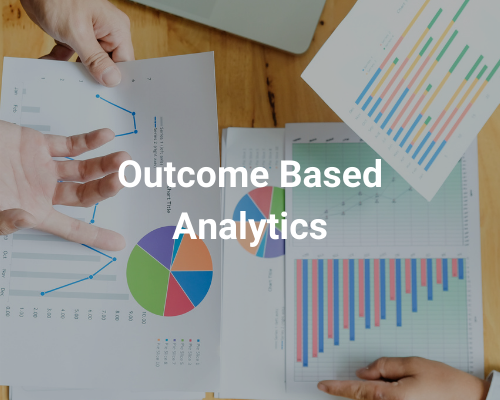 Outcome Based Analytics