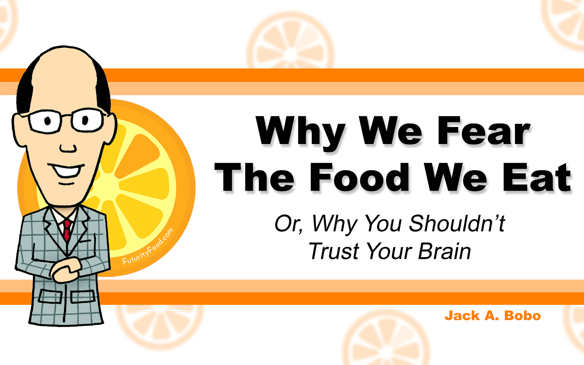 Why We Fear The Food We Eat