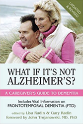 What If It's Not Alzheimer's?: A Caregiver's Guide to Dementia