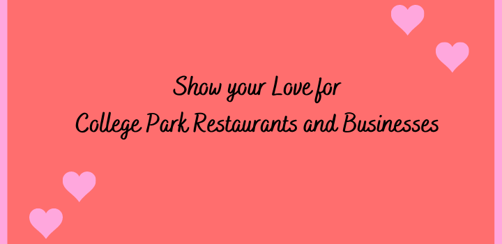 Show your Love for College Park Restaurants and Businesses