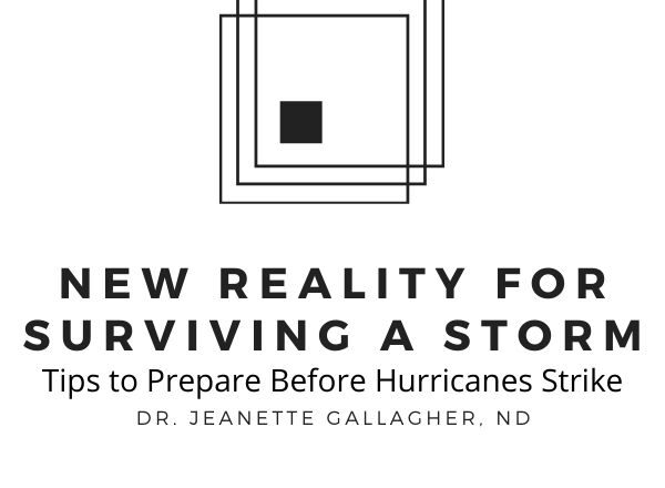 Hurricane and Disaster Survival by Dr. Jeanette Gallagher NMD