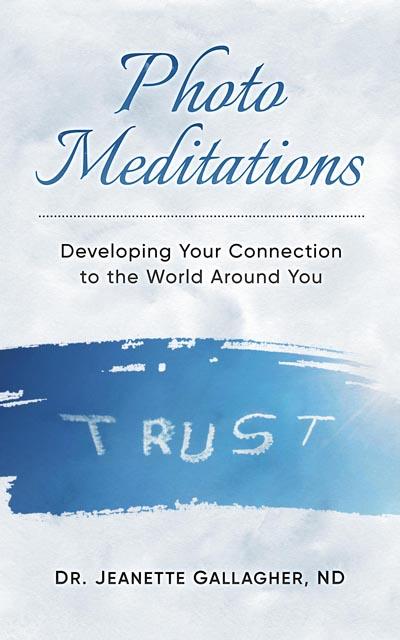 TRUST - Photo Meditations