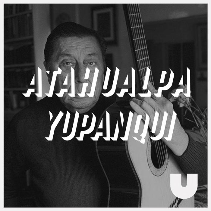 Playlist – Atahualpa Yupanqui