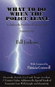 What To Do When The Police Leave: A Guide to the First Days of Traumatic Loss