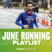 Image of a male runner at the 2020 Ascension Seton Austin Marathon with text reading June Running Playlist.