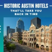 Image of The Driskill hotel with the Austin skyline in the background. Text on design reads Historic Austin Hotels That'll Take You Back in Time. Read more at https://youraustinmarathon.com/historic-austin-hotels/
