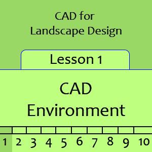 Landscape Lesson 1 – CAD Environment