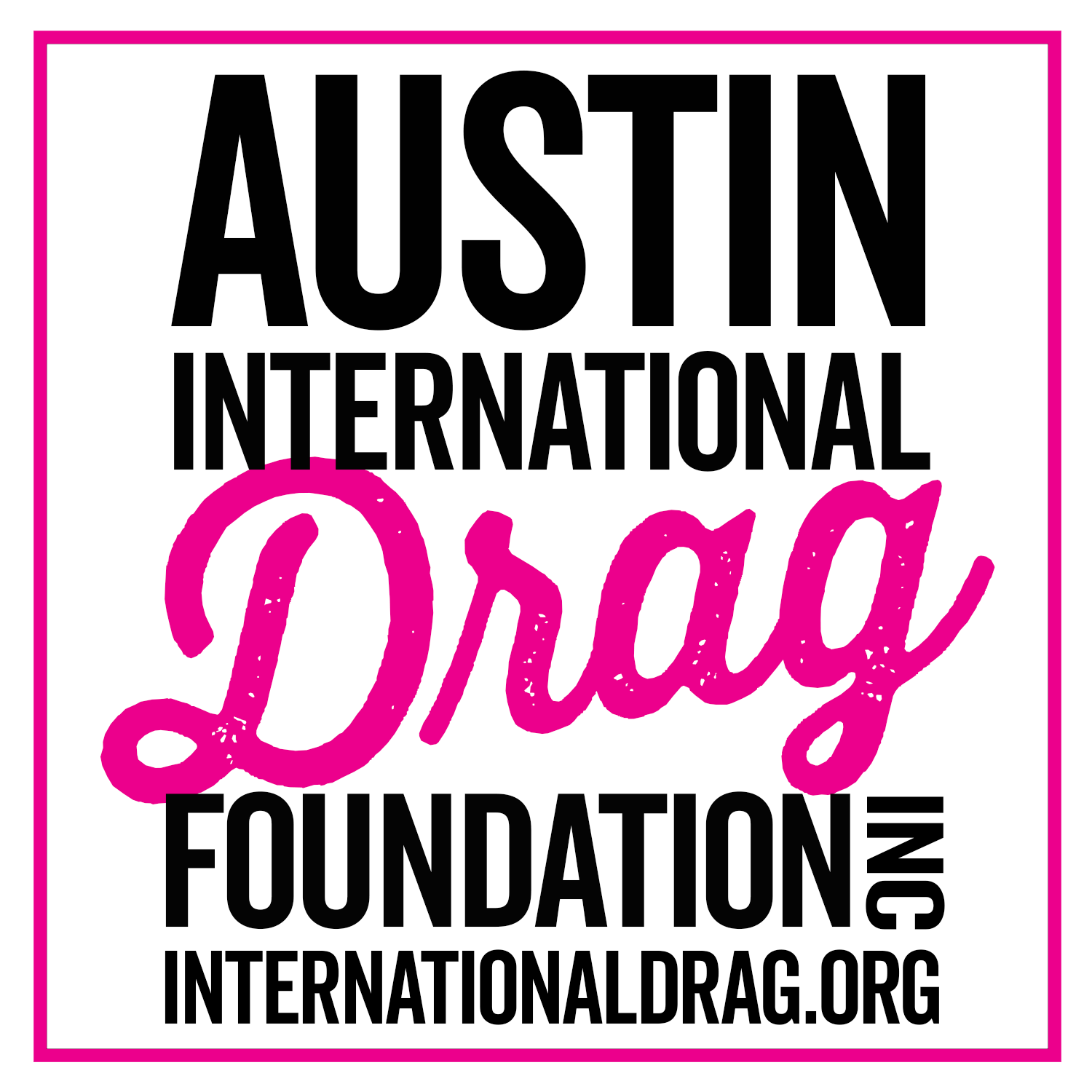 Austin International Drag Foundation Inc.