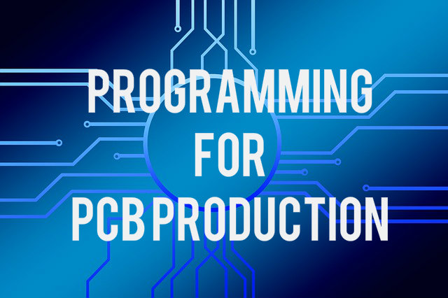 Programming for PCB Production