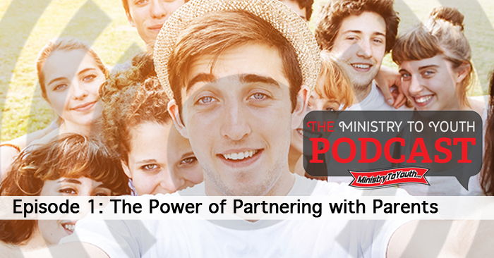 Youth Ministry Podcast: Episode 1 – Partnering with Parents
