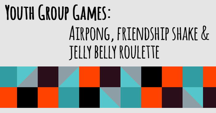Youth Group Games: AirPong, Friendship Shake & Jelly Belly Roulette